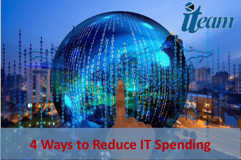 4 Ways To Reduce IT Spending